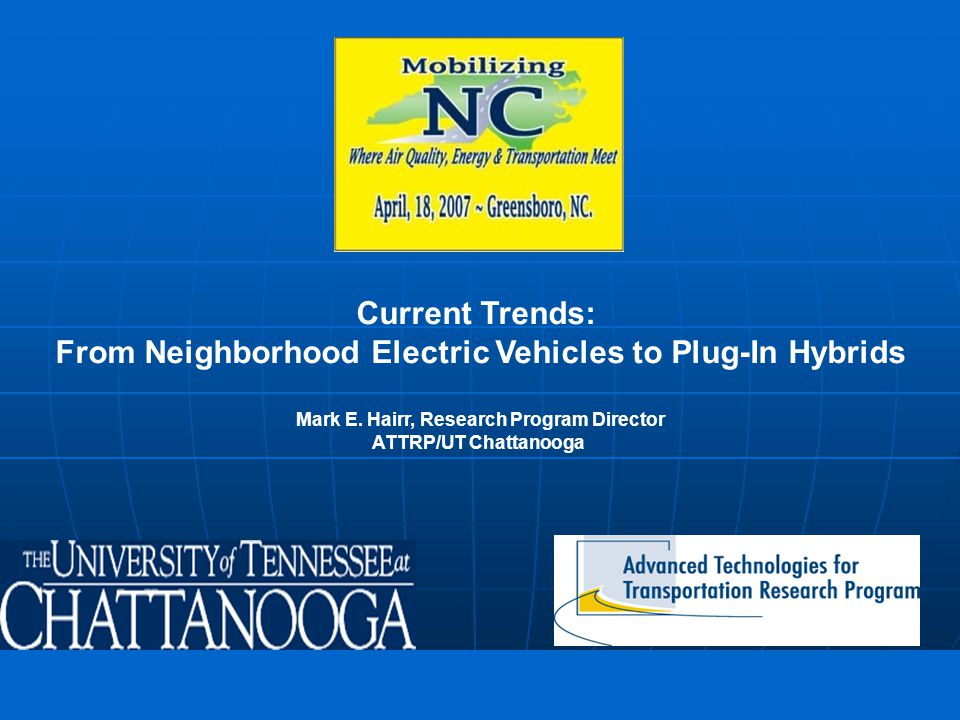 freedom in motion Current Trends: From Neighborhood Electric Vehicles to Plug-In Hybrids Mark E.