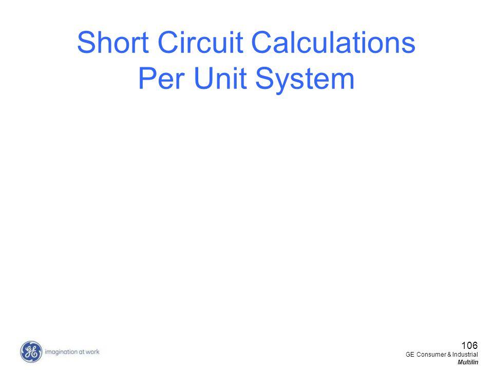 106 GE Consumer & Industrial Multilin Short Circuit Calculations Per Unit System