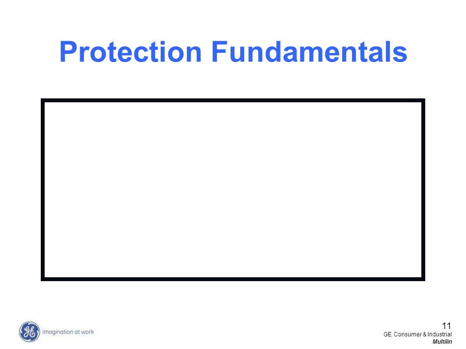 11 GE Consumer & Industrial Multilin Protection Fundamentals