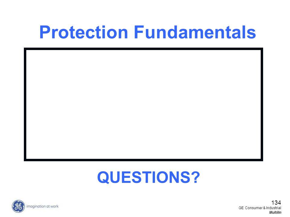 134 GE Consumer & Industrial Multilin Protection Fundamentals QUESTIONS?