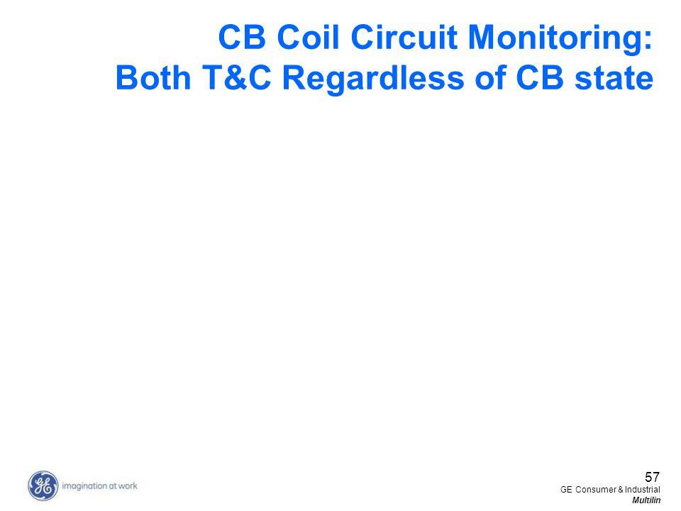 57 GE Consumer & Industrial Multilin CB Coil Circuit Monitoring: Both T&C Regardless of CB state