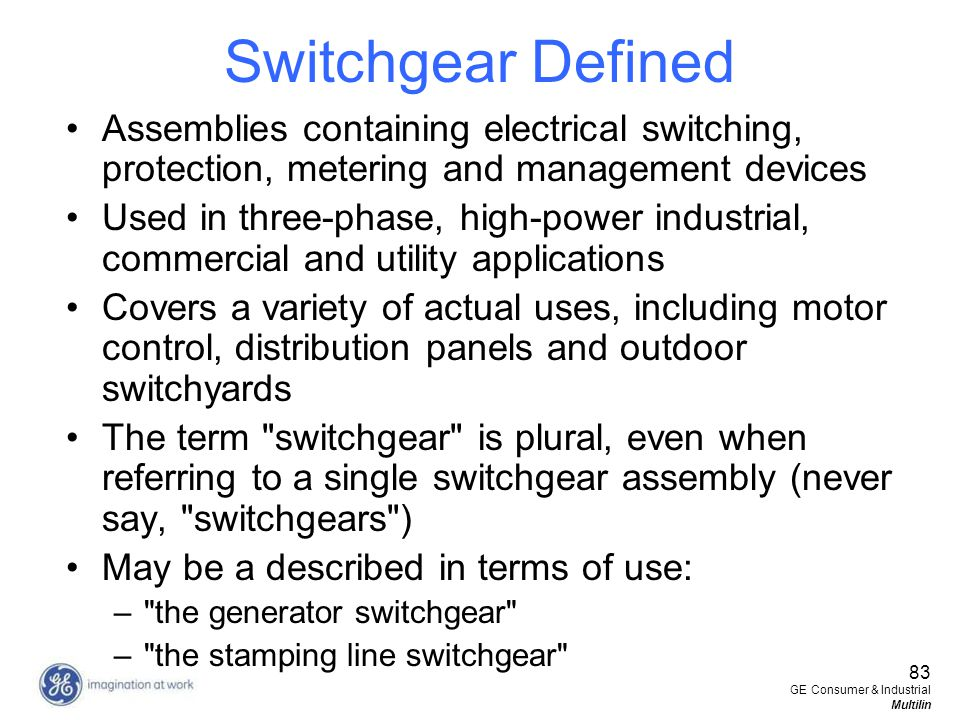83 GE Consumer & Industrial Multilin Switchgear Defined Assemblies containing electrical switching, protection, metering and management devices Used i