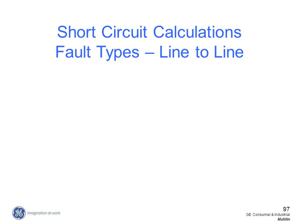 97 GE Consumer & Industrial Multilin Short Circuit Calculations Fault Types – Line to Line
