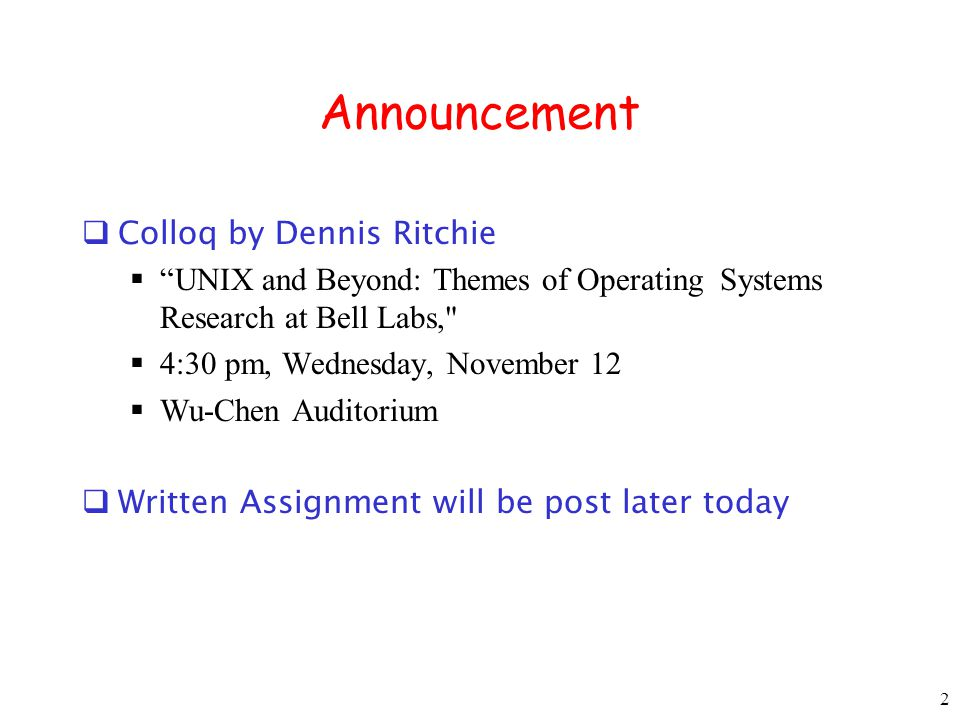 2 Announcement Colloq by Dennis Ritchie UNIX and Beyond: Themes of Operating Systems Research at Bell Labs,