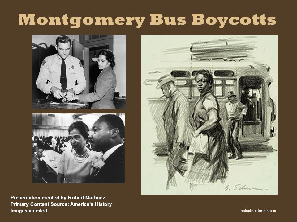 Montgomery Bus Boycotts Presentation created by Robert Martinez Primary Content Source: Americas History Images as cited. hotopics.askcarlos.com