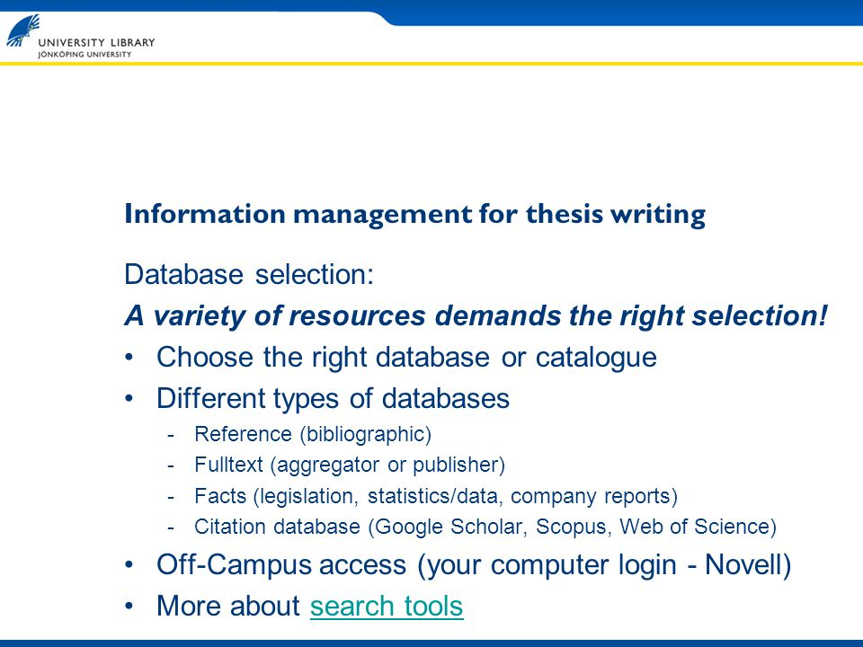 Information management for thesis writing Database selection: A variety of resources demands the right selection! Choose the right database or catalog