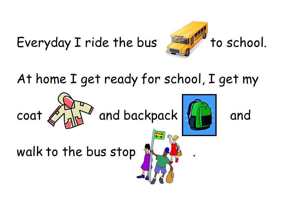 At the bus stopI say hi to my friends.