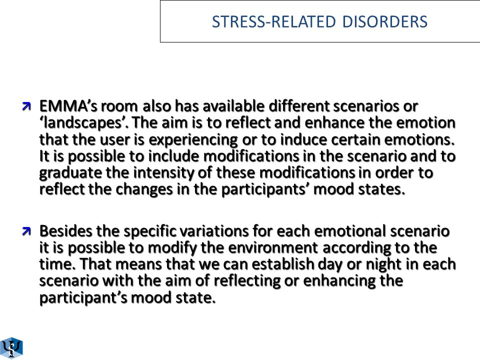 EMMAs room include several elements to treat stress related disorders: ä A database screen, where a listing of icons shows all the elements that a use