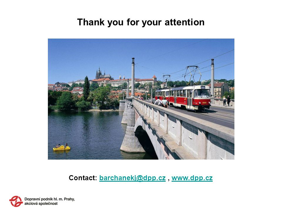 Thank you for your attention Contact: barchanekj@dpp.cz, www.dpp.czbarchanekj@dpp.czwww.dpp.cz