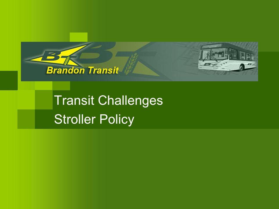 Presentation Agenda Regular Transit Brandon Transit - Background Brandon Transit - Challenges Brandon Transit - Objectives Transit Policies – WHY.