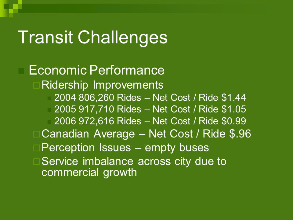 Brandon Transit - Objectives Position Brandon Transit as an Industry Leader in terms of safety, and cost effective service offerings