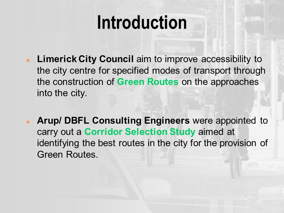 Western Corridor Assessment A total of three routes were investigated: 1.Ennis Road 2.Northern Ring Road 3.Condell Road Route Suitability Short Term (0-2 years)Ennis Road Northern Ring Road Medium Term (2 to 5 years)Condell Road