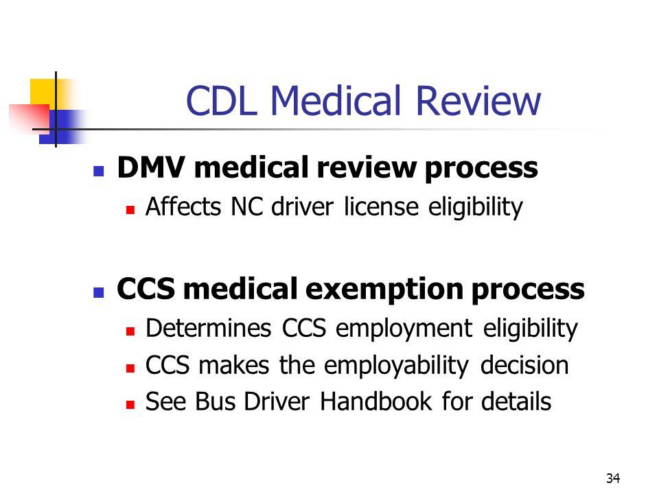 CDL Medical Review DMV medical review process Affects NC driver license eligibility CCS medical exemption process Determines CCS employment eligibilit