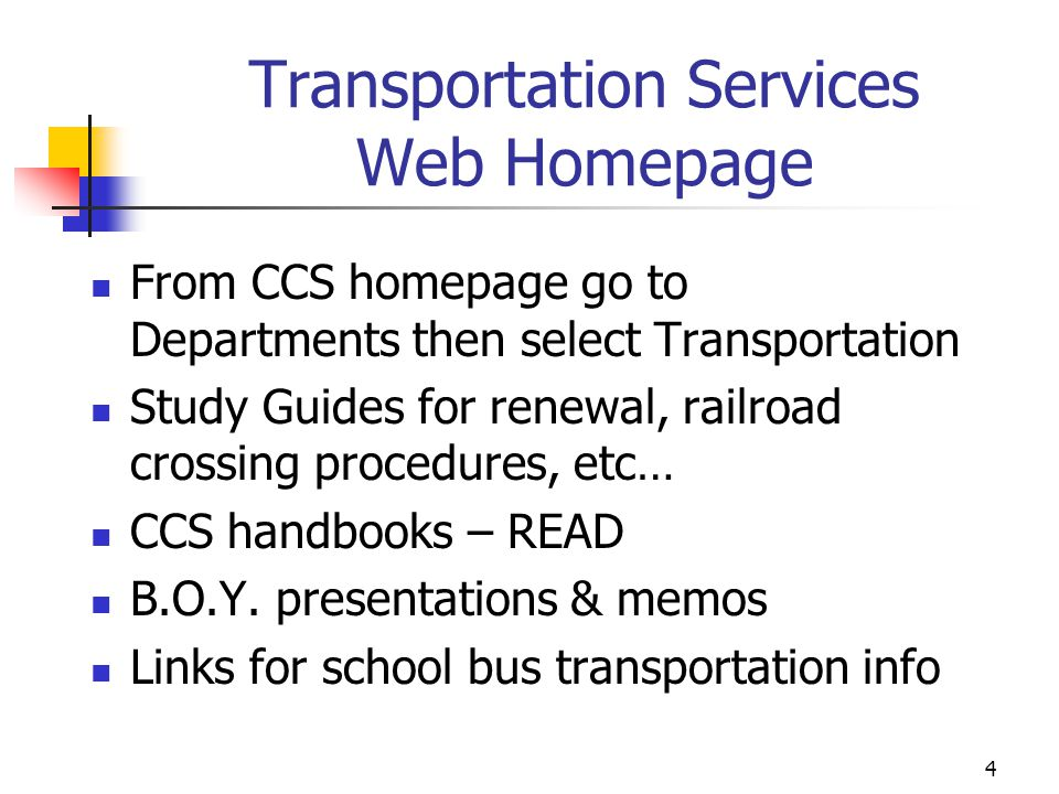Transportation Services Web Homepage From CCS homepage go to Departments then select Transportation Study Guides for renewal, railroad crossing proced
