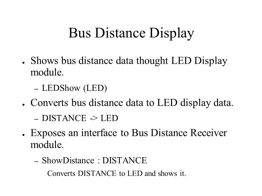 Bus Distance Display Shows bus distance data thought LED Display module.