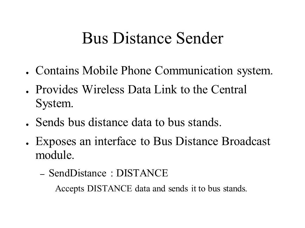 Bus Distance Sender Contains Mobile Phone Communication system.