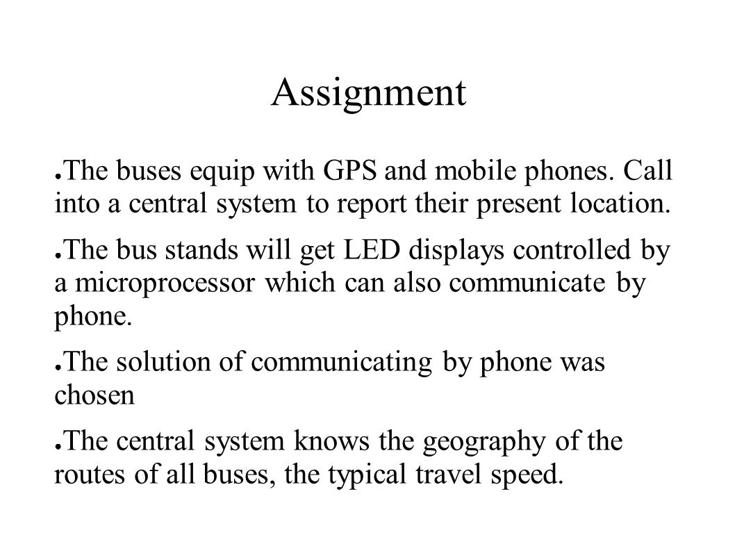 Assignment The buses equip with GPS and mobile phones.