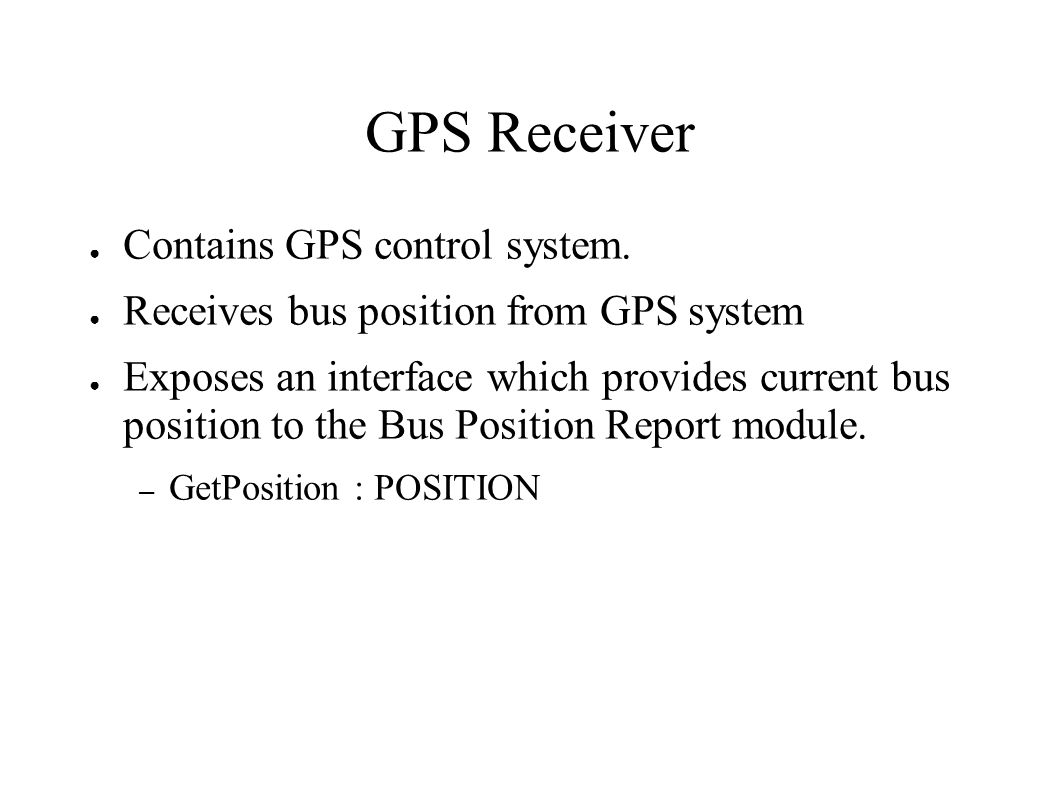 GPS Receiver Contains GPS control system.
