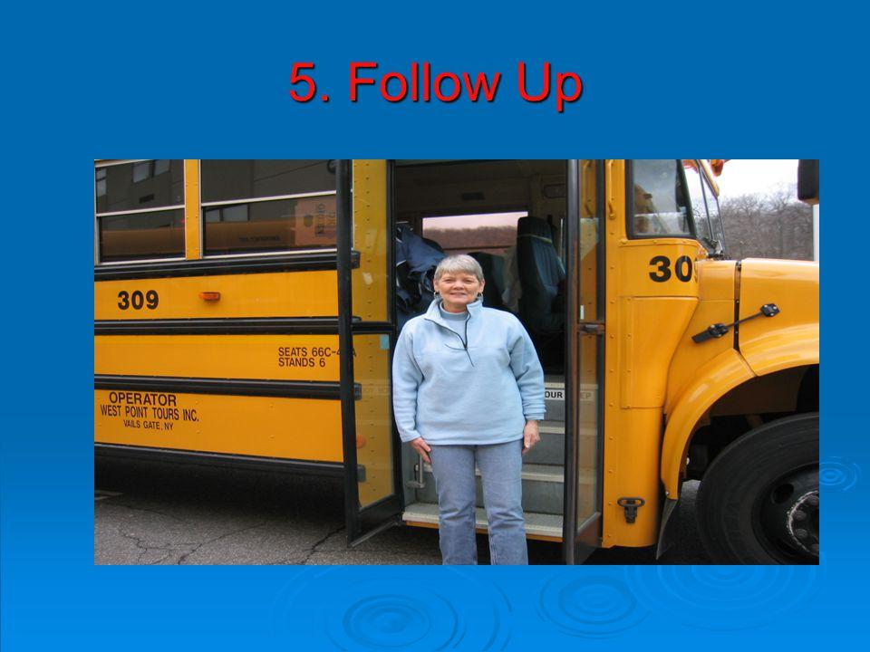 5. Follow Up