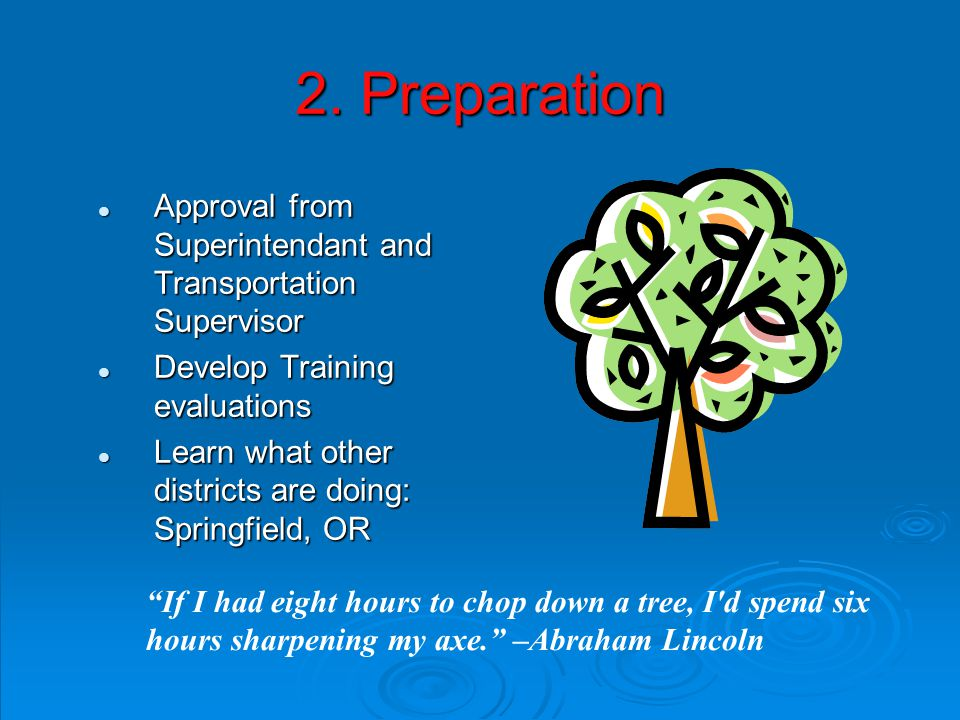 2. Preparation Approval from Superintendant and Transportation Supervisor Approval from Superintendant and Transportation Supervisor Develop Training