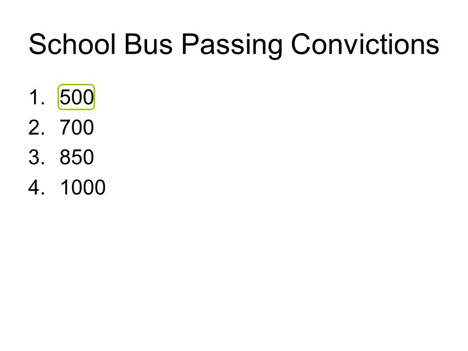 School Bus Passing Convictions 1.500 2.700 3.850 4.1000