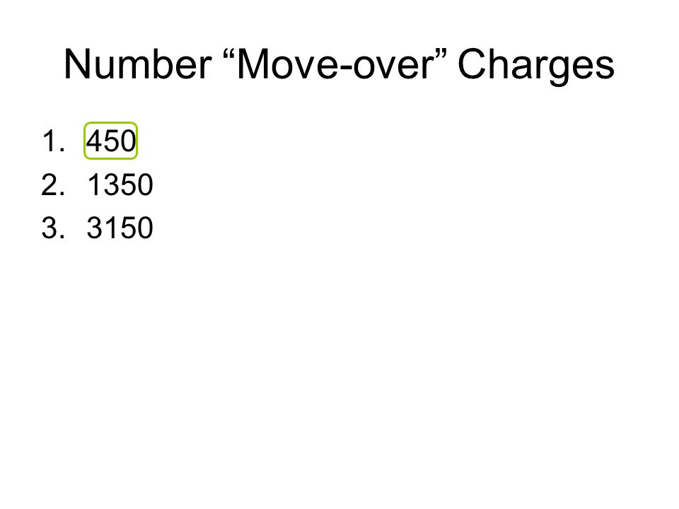 Number Move-over Charges 1.450 2.1350 3.3150