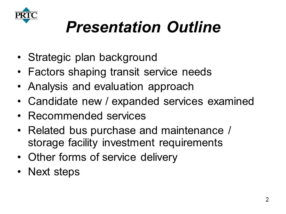 2 Presentation Outline Strategic plan background Factors shaping transit service needs Analysis and evaluation approach Candidate new / expanded servi