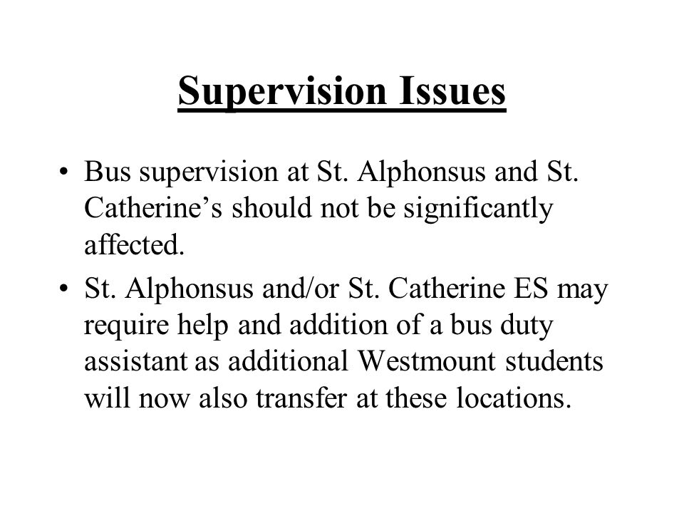 Supervision Issues Bus supervision at St. Alphonsus and St.