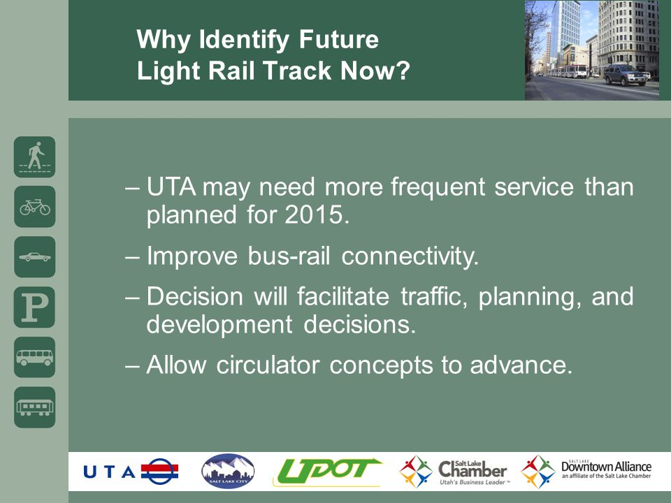 Why Identify Future Light Rail Track Now.