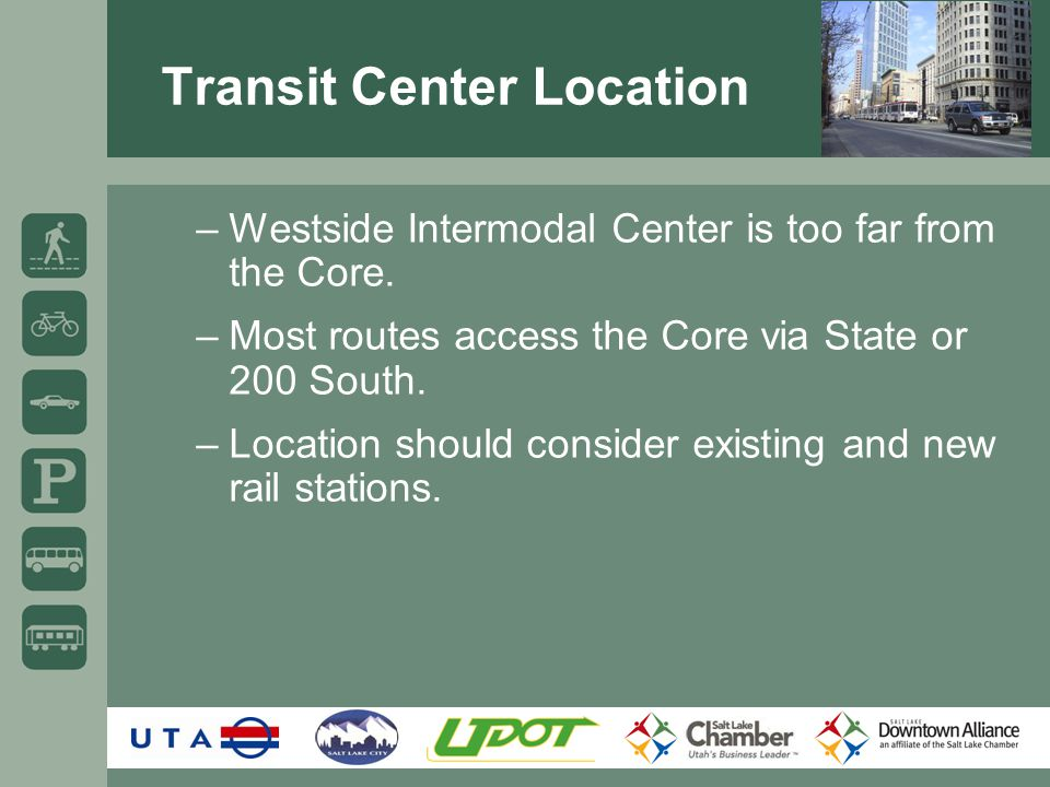 Transit Center Location –Westside Intermodal Center is too far from the Core.