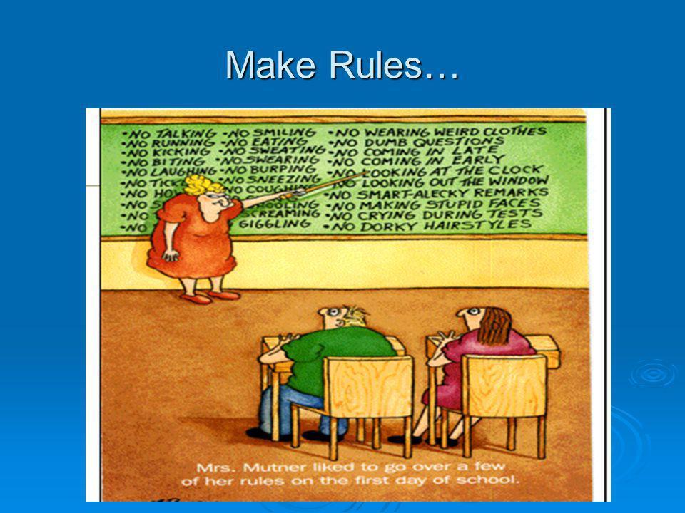 Make Rules…