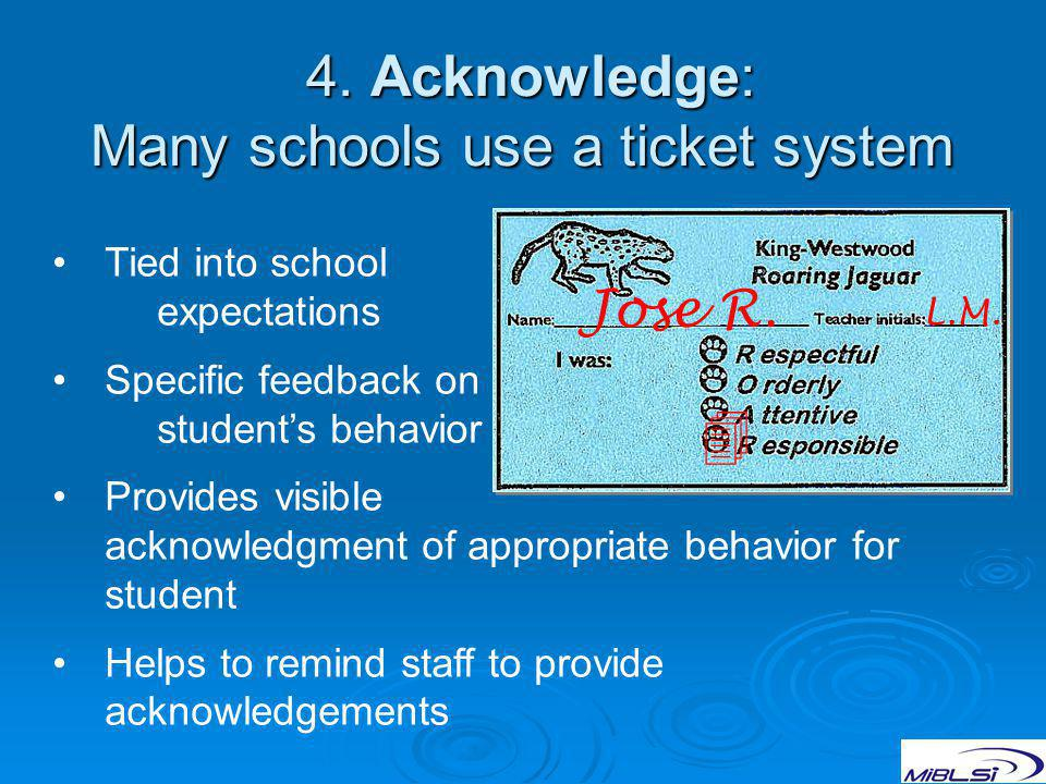 4. Acknowledge: Many schools use a ticket system 4.