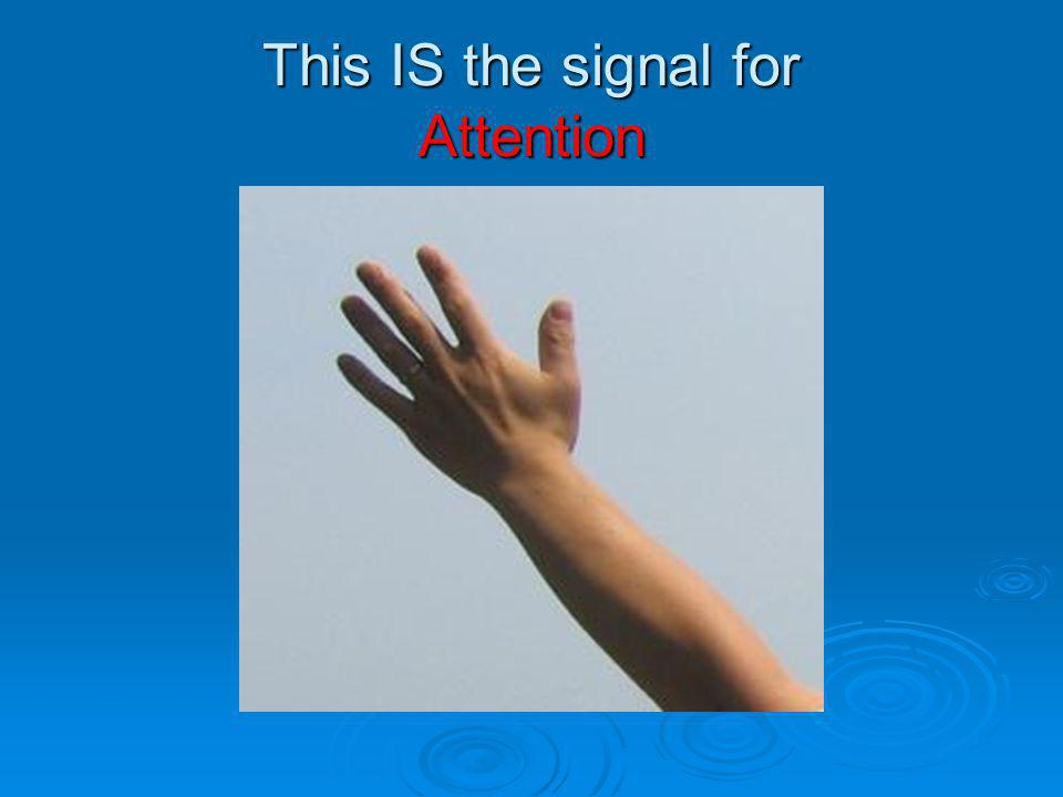 This IS the signal for Attention
