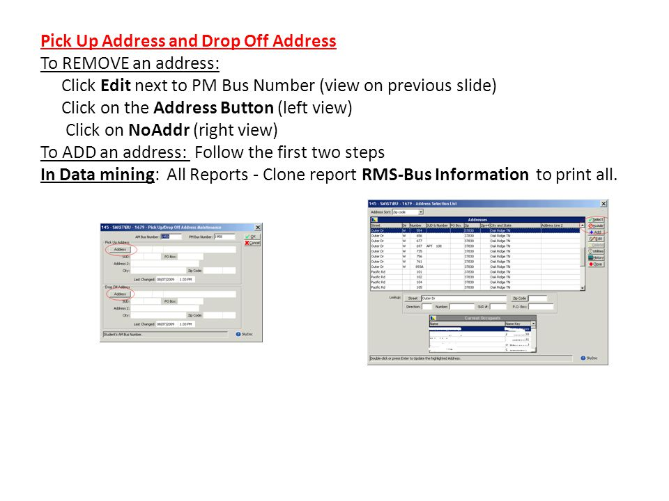 Pick Up Address and Drop Off Address To REMOVE an address: Click Edit next to PM Bus Number (view on previous slide) Click on the Address Button (left