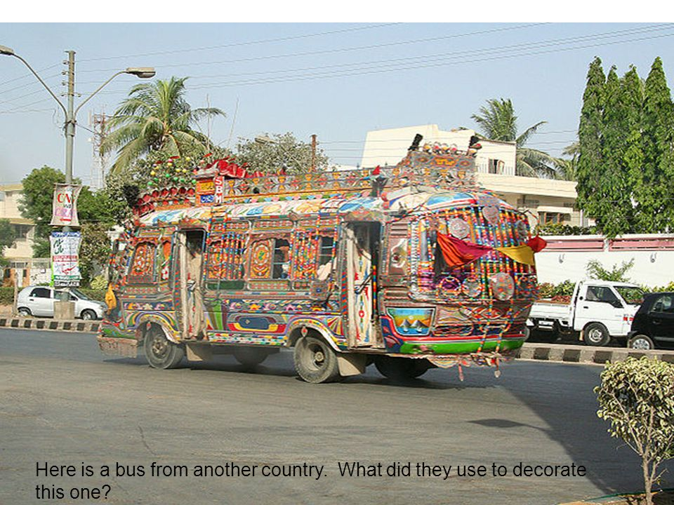 Here is a bus from another country. What did they use to decorate this one