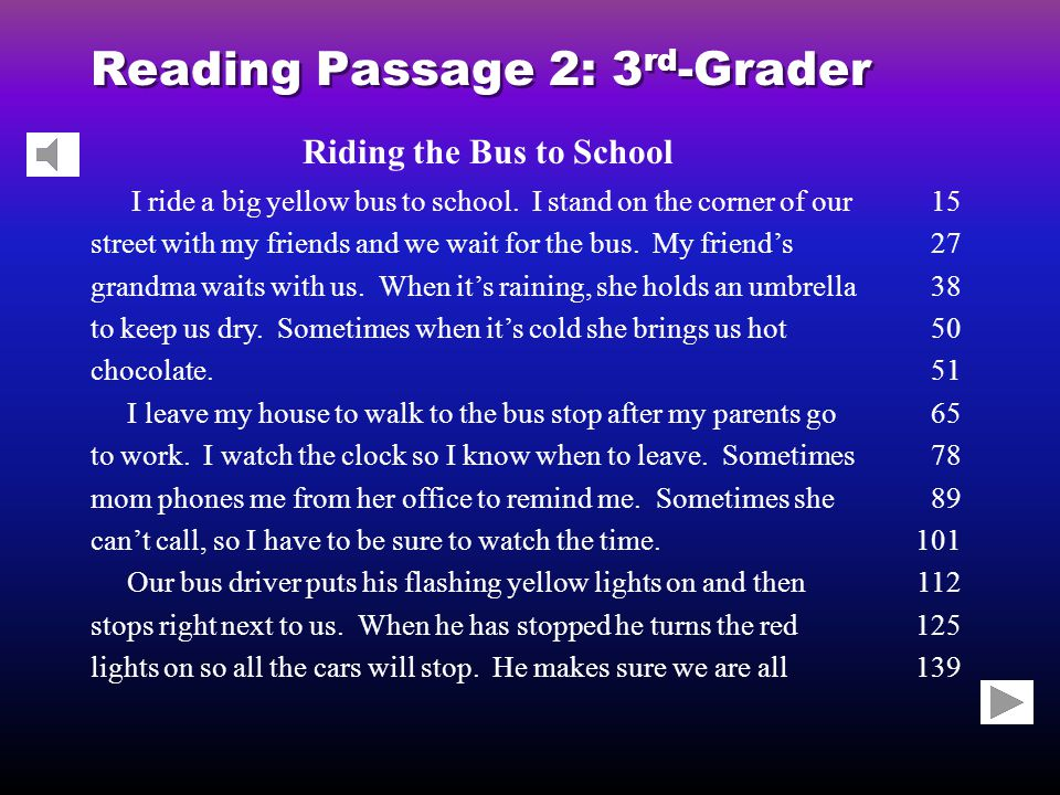 Reading Passage 2: 3 rd -Grader Riding the Bus to School I ride a big yellow bus to school.