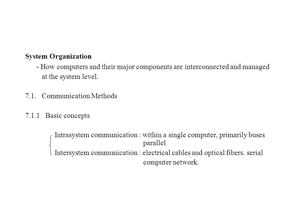 System Organization - How computers and their major components are interconnected and managed at the system level.