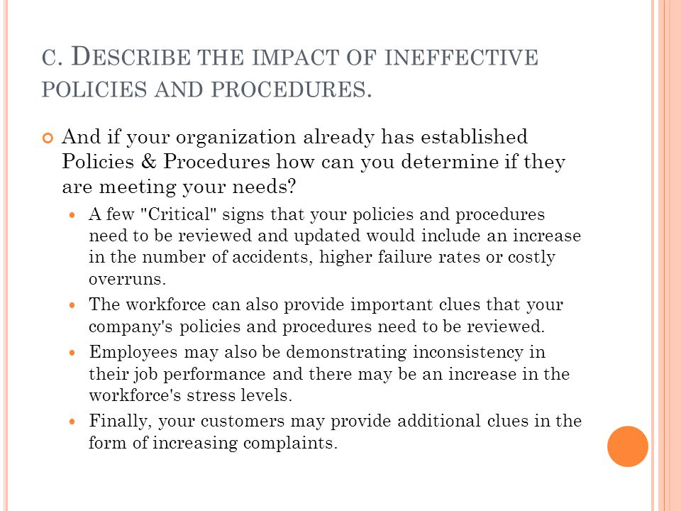 D.E XPLAIN THE IMPORTANCE OF UNDERSTANDING COMPANY POLICIES AND PROCEDURES.