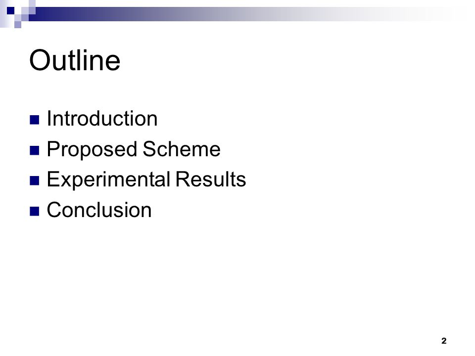 2 Outline Introduction Proposed Scheme Experimental Results Conclusion