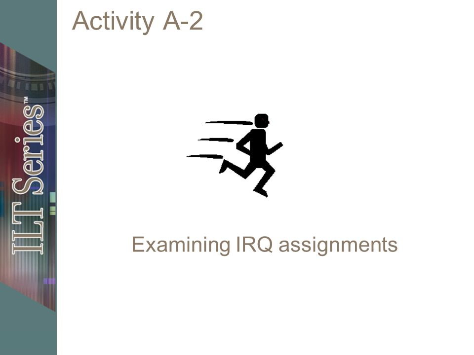Activity A-2 Examining IRQ assignments