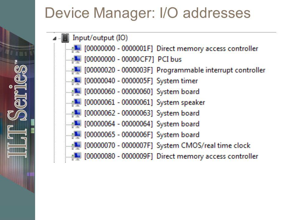 Device Manager: I/O addresses