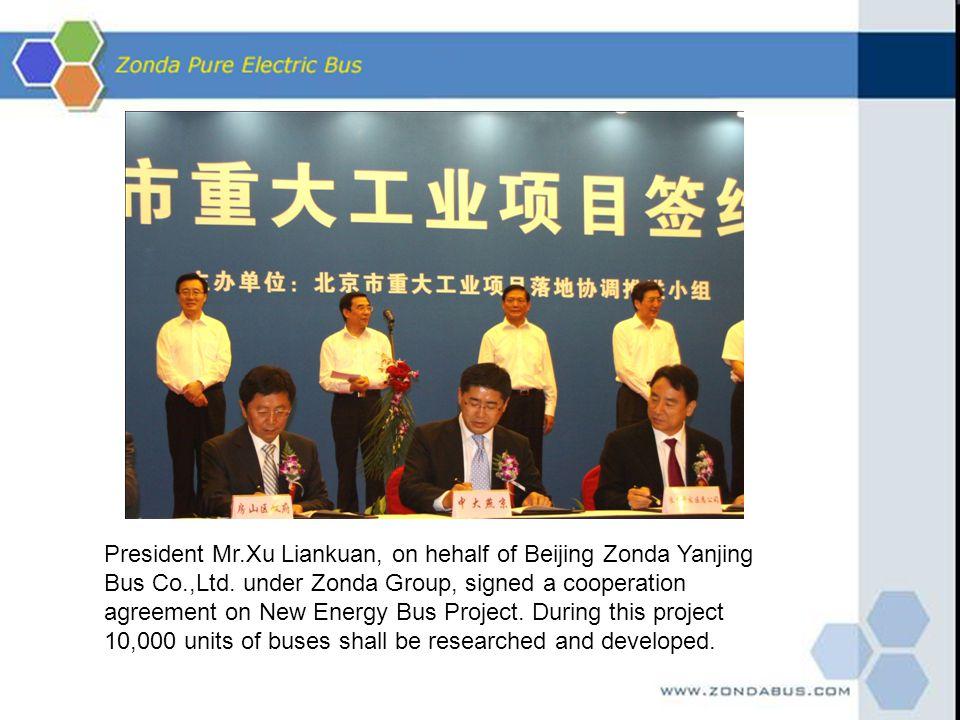 President Mr.Xu Liankuan, on hehalf of Beijing Zonda Yanjing Bus Co.,Ltd. under Zonda Group, signed a cooperation agreement on New Energy Bus Project.