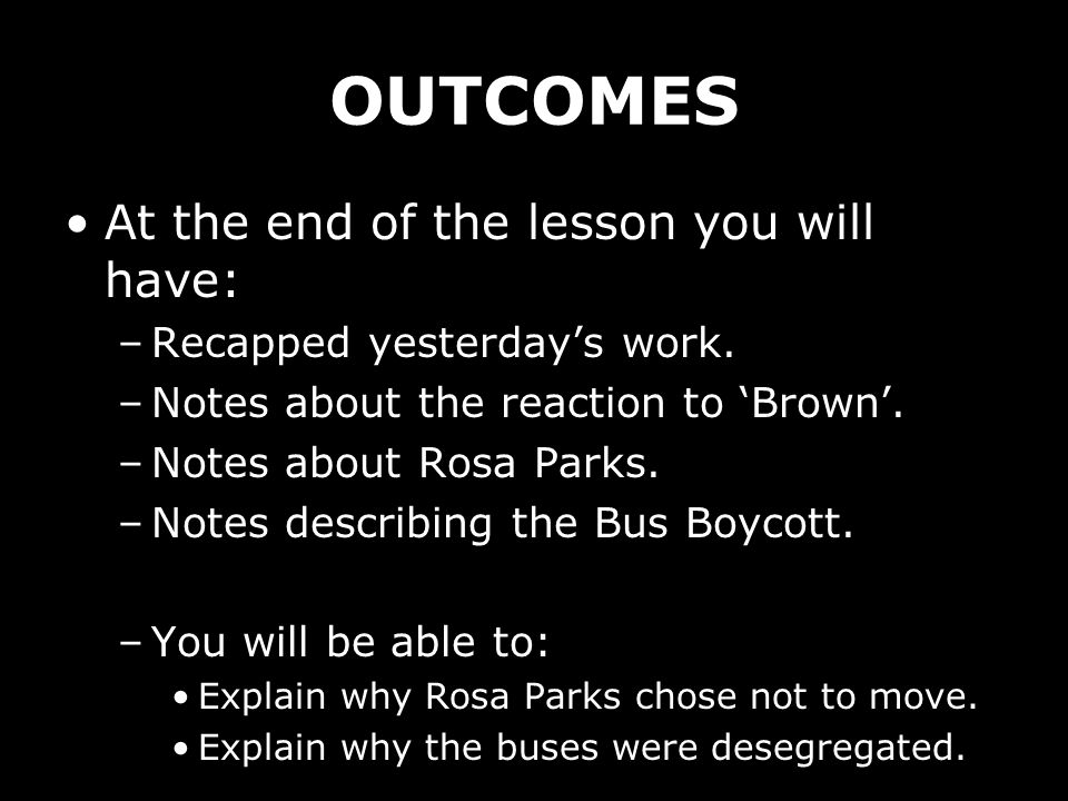 OUTCOMES At the end of the lesson you will have: –Recapped yesterdays work.