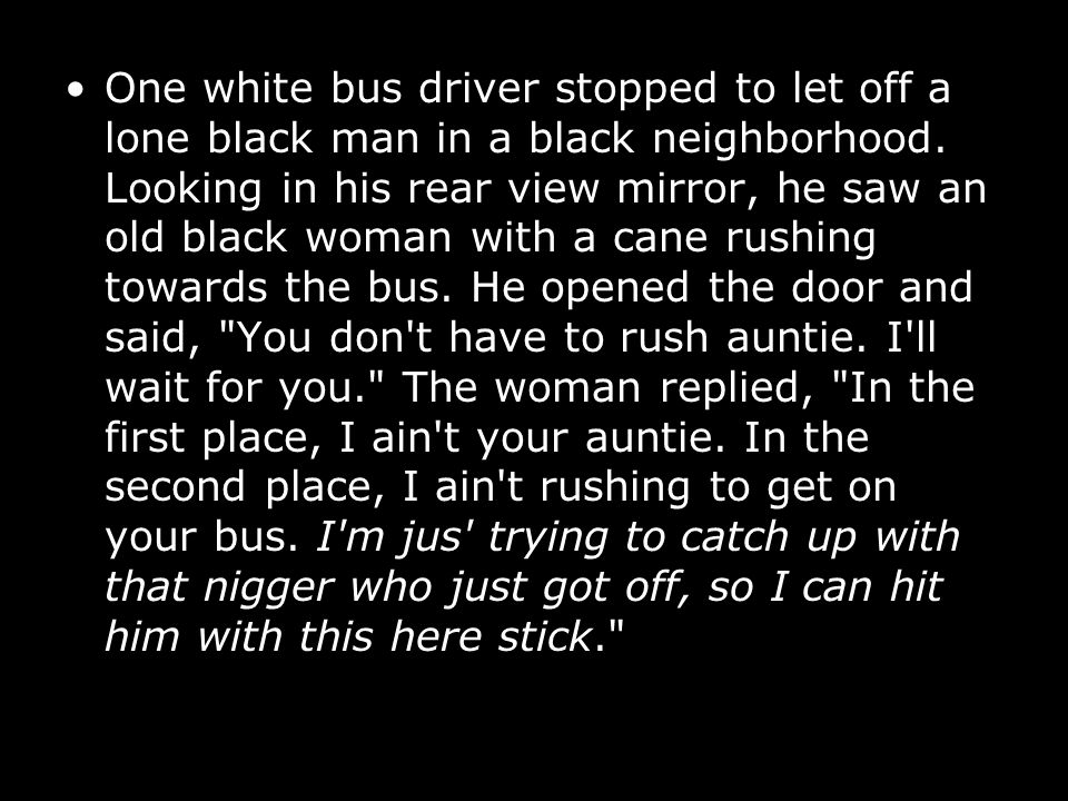 One white bus driver stopped to let off a lone black man in a black neighborhood.