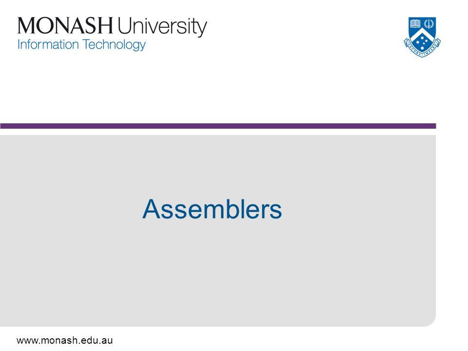www.monash.edu.au Assemblers