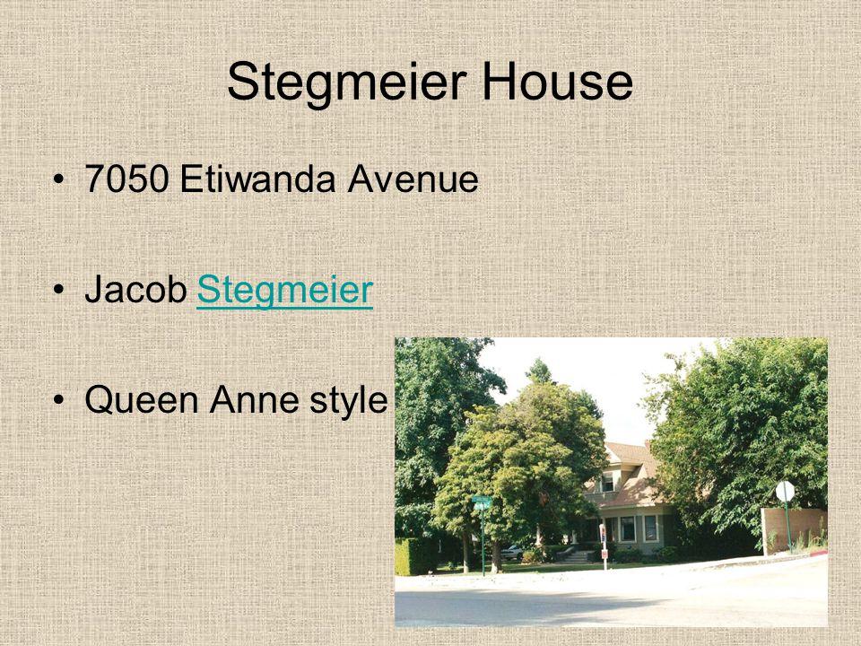 Stegmeier House 7050 Etiwanda Avenue Jacob StegmeierStegmeier Queen Anne style