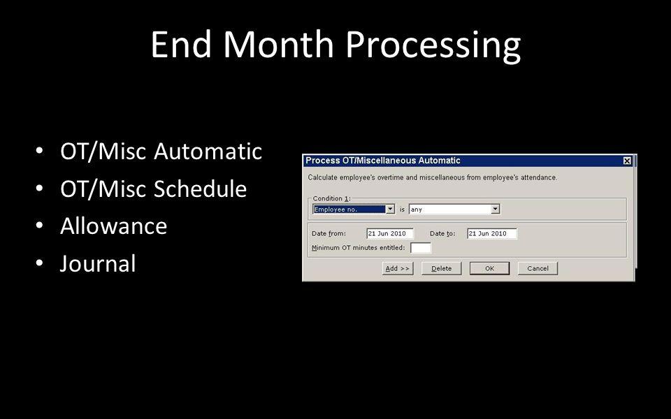 End Month Processing OT/Misc Automatic OT/Misc Schedule Allowance Journal