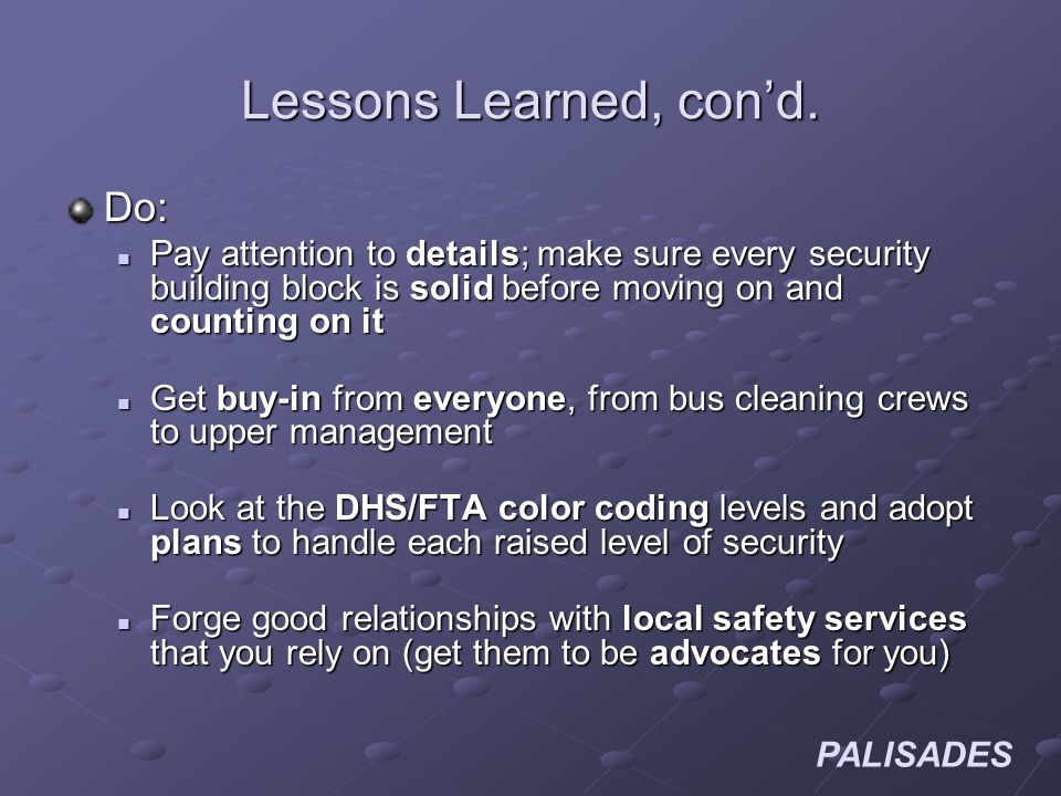 PALISADES Lessons Learned, cond.