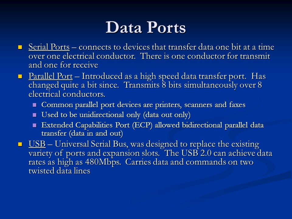 Data Ports USB Ports Serial Port Video Port Audio Ports Parallel Port LAN Port Mouse and Keyboard Ports IEEE 1394 Port