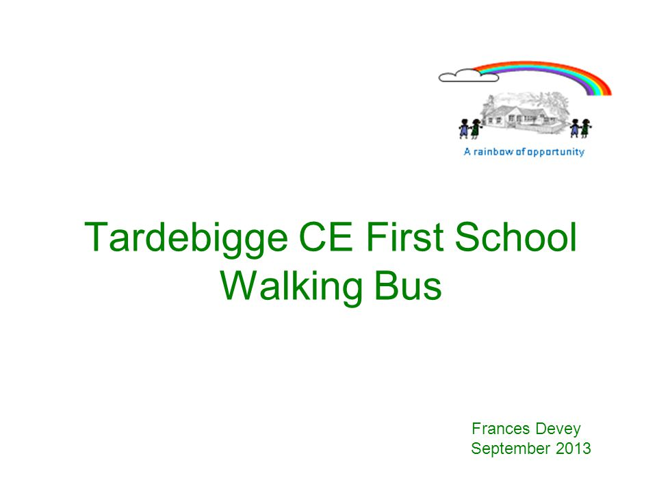 Tardebigge CE First School Walking Bus Frances Devey September 2013